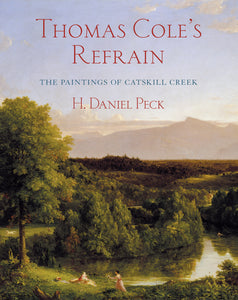 Thomas Cole's Refrain: The Paintings of Catskill Creek