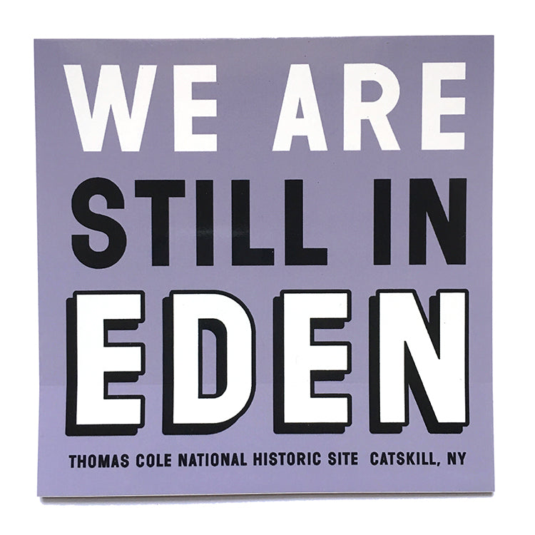 We Are Still in Eden Sticker