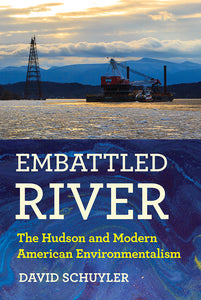 Embattled River: The Hudson and Modern American Environmentalism