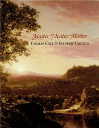 Master, Mentor, Master: Thomas Cole and Frederic Church