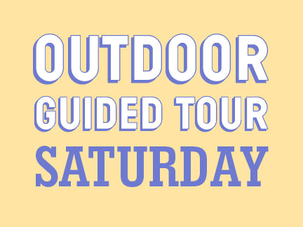 Outdoor Guided Tour  SATURDAY OCTOBER 31