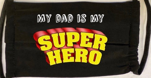 My Dad Is My Super Hero Mask - Down 2 Earth