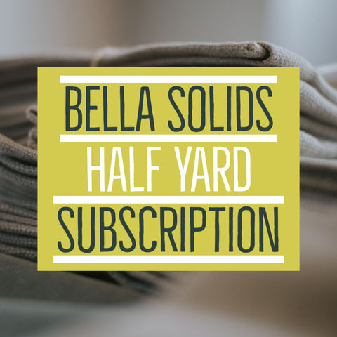 Bella Solids - Half Yard Bundle Subscription - Month to Month
