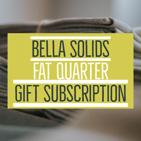 Bella Solids - Fat Quarter Gift Subscription - 3 Months