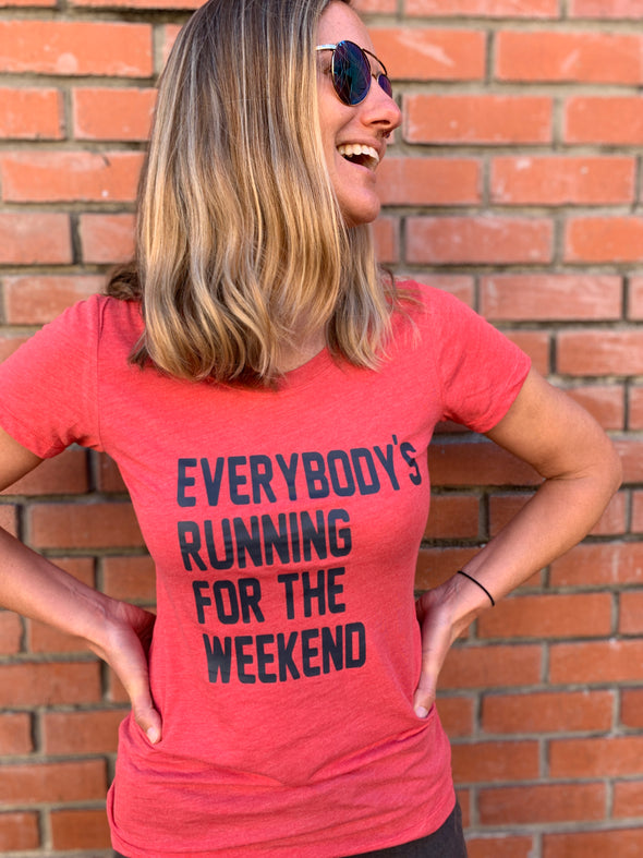 Everybody's Running for the Weekend