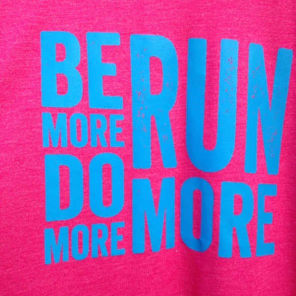 Be More  Do More  Run More - Blue Ink