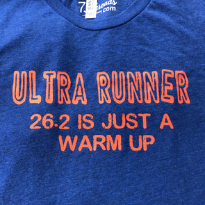 Ultra Runner...26.2 is just a warm up - Orange Ink