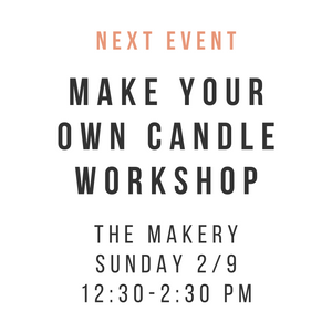 Make Your Own Candle Workshop 2/9/20