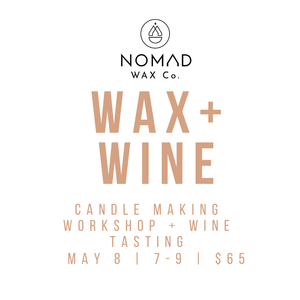 Wax + Wine Candle Workshop and Wine Tasting 6/18