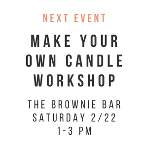 Make Your Own Candle Workshop 2/22/20