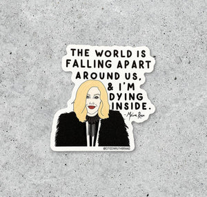 The World Is Falling Apart - Moira Rose Schitt's Creek Sticker