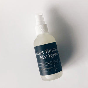 Just Resting My Eyes - 4 oz Everywhere Spray