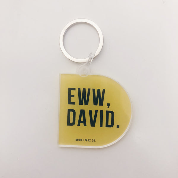 Ew David Schitt's Creek Keychain
