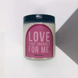 Love That Journey For Me - Schitt's Creek - Vegan Scented Soy Candle