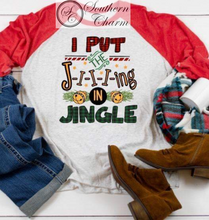 Load image into Gallery viewer, I Put the Jingle Raglan