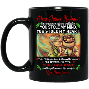 Lucy S Style Dear Future Husband You Stole My Heart I Ll Steal Your Last Name Your Fiancee Carl Ellie Mug Best Gift For Future Husband From