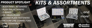 Kits and Assortments, Panel Retainers, Push Pin Retainers, O Rings, Oil Drain Plugs, License Plate Screws, Vacuum Line Connectors, Wire Terminal, TPMS Kits