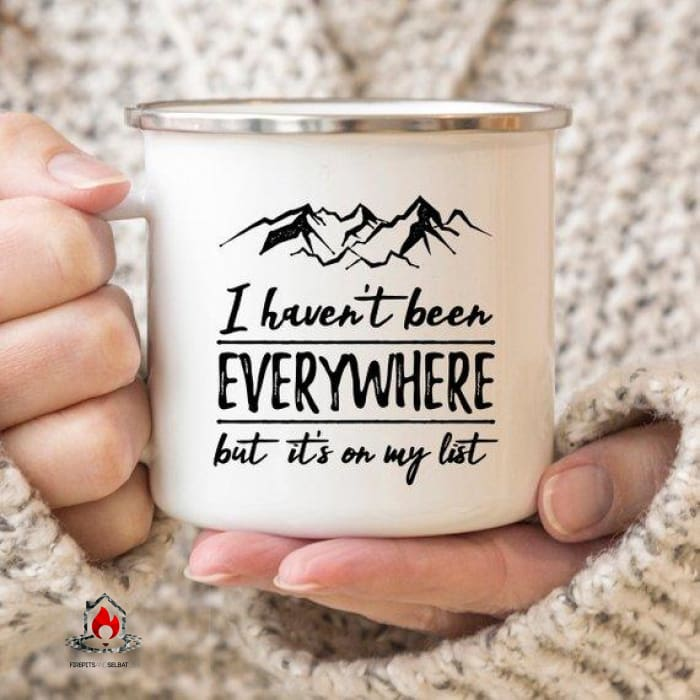 Wanderlust Enamel Mug Camping Mug I Havent Been - Kitchen