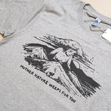 Mother Nature Weeps For You Tee