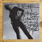 There Is Nothing U Can Say That Will Change My Mind - Giclée Print