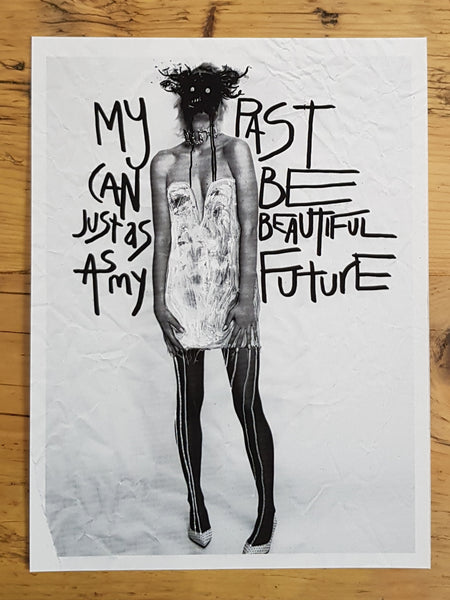 My Past Can Be Just As Beautiful As My Future - Giclée Print