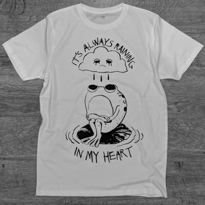 IT'S ALWAYS RAINING IN MY HEART Tee