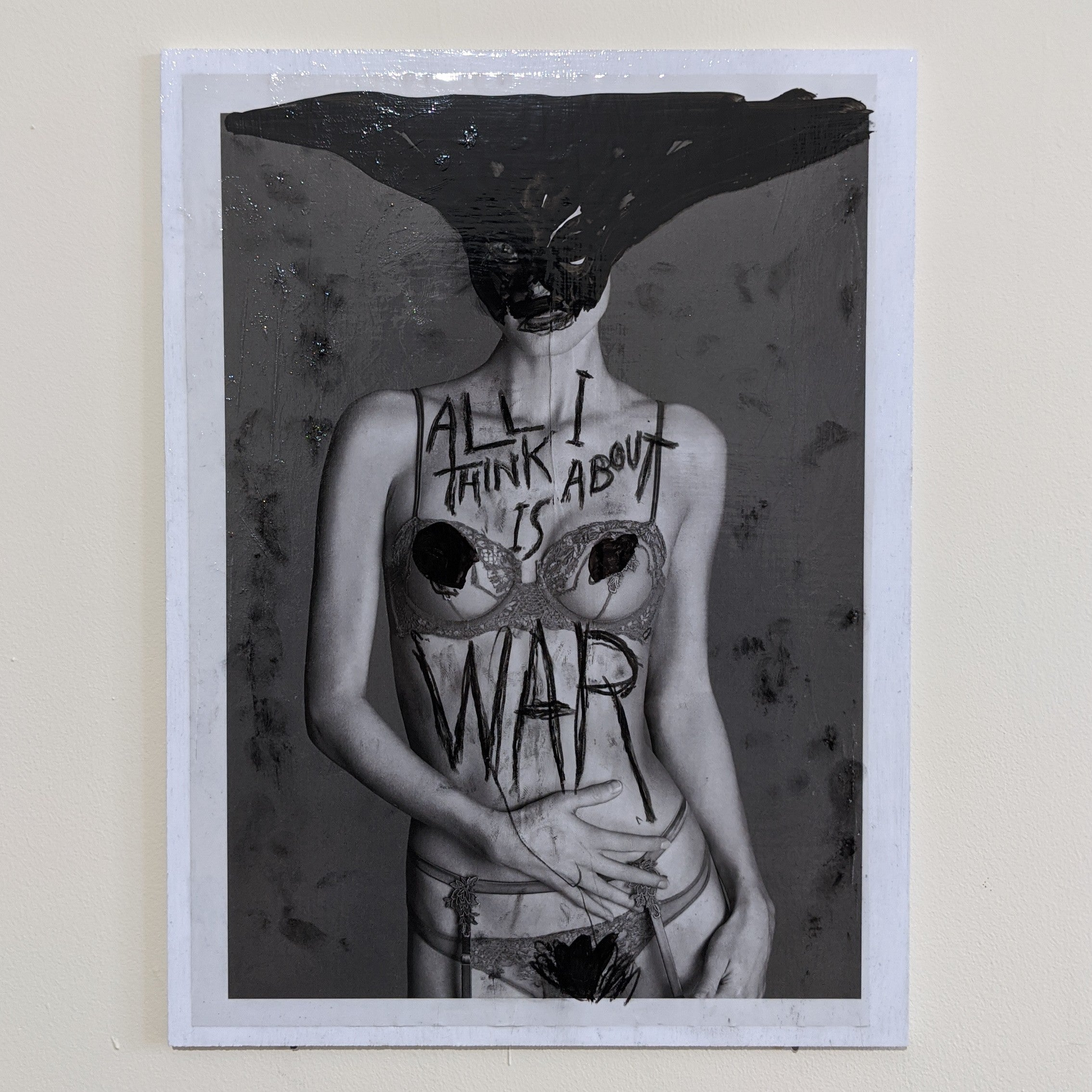 All I Think About Is War - mixed media on wood