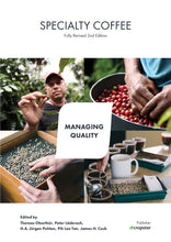 Load image into Gallery viewer, Specialty Coffee Managing Quality, fully revised 2nd edition