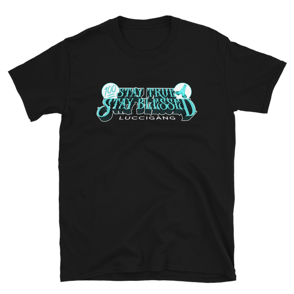 Stay True Stay Blessed Teal T-Shirt