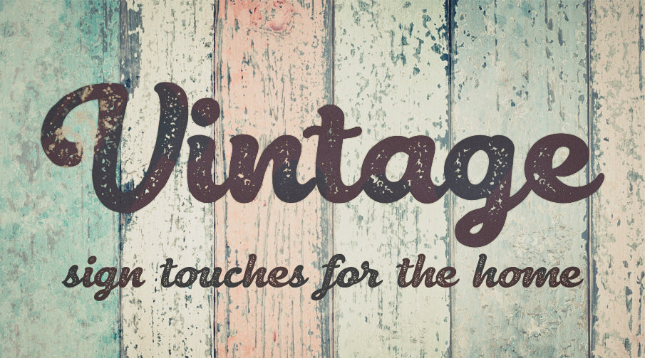 Vintage sign touches for the home