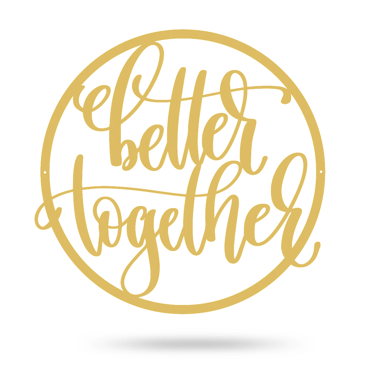 "Better Together Wall Sign 14"" / Gold - RealSteel Center"