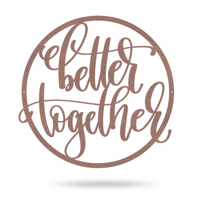 "Better Together Wall Sign 14"" / Rust - RealSteel Center"