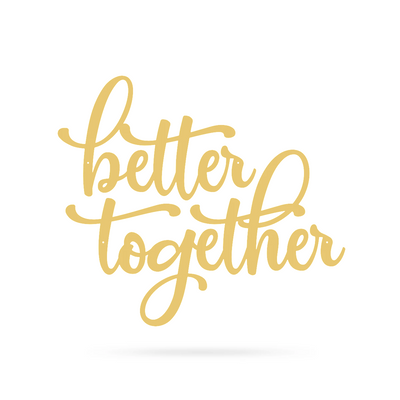 "Better Together Wall Sign Separate Words 30""x26"" / Gold - RealSteel Center"