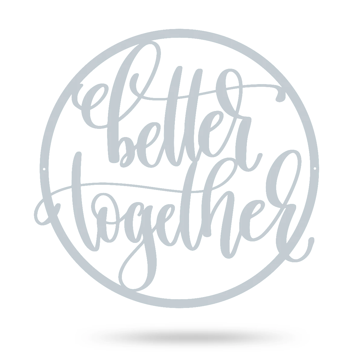 "Better Together Wall Sign 14"" / Textured Silver - RealSteel Center"