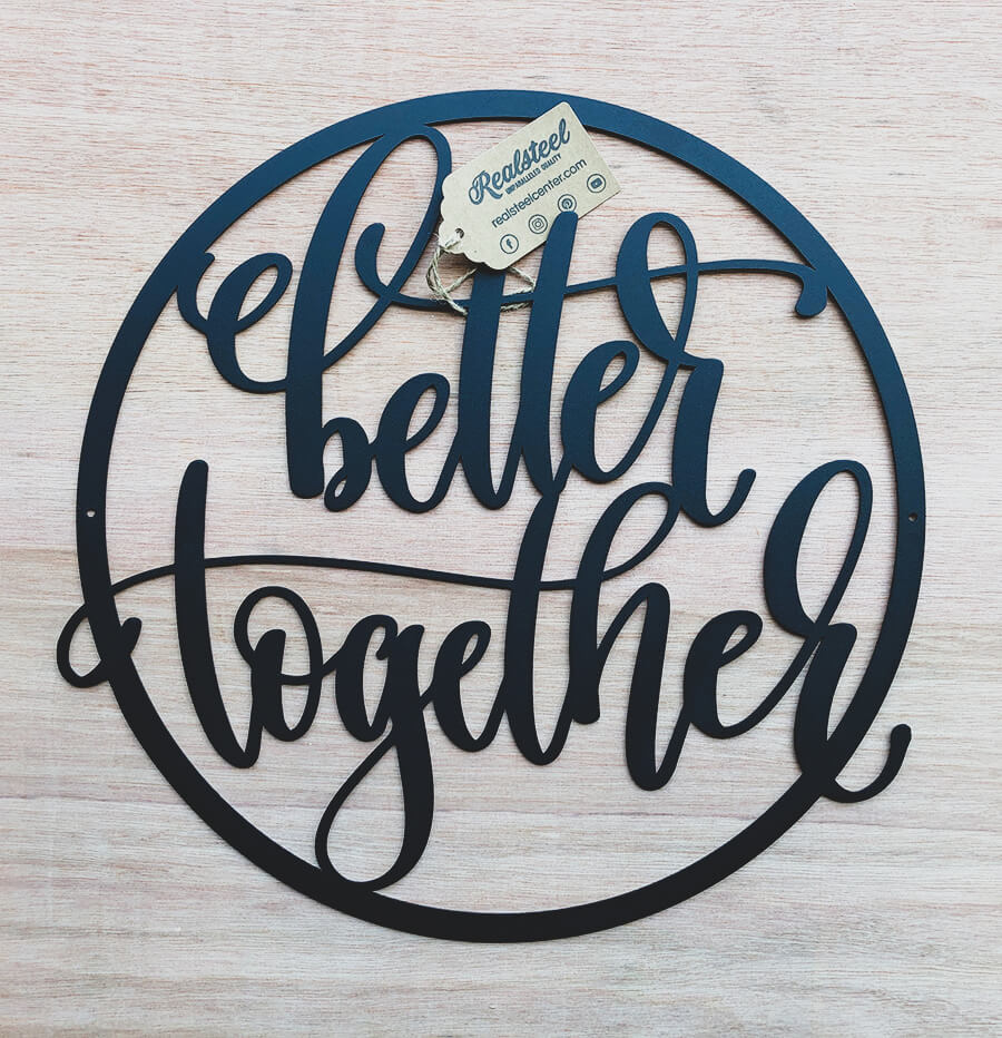 Better Together Wall Sign  - RealSteel Center