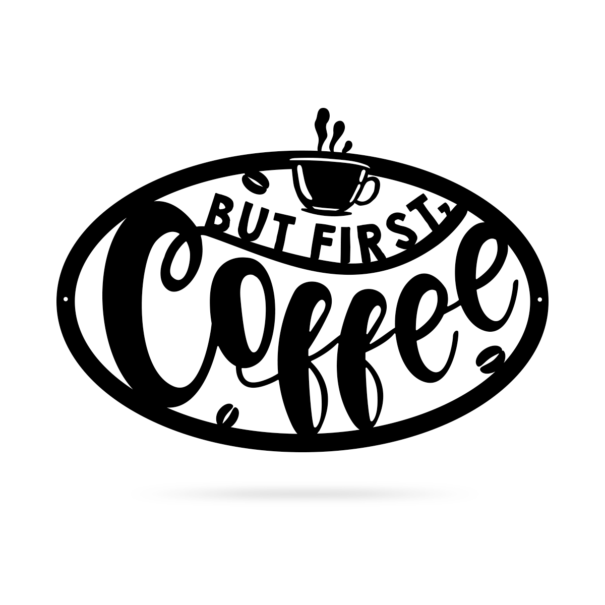 "But First, Coffee Sign 18""x24"" / Black - RealSteel Center"