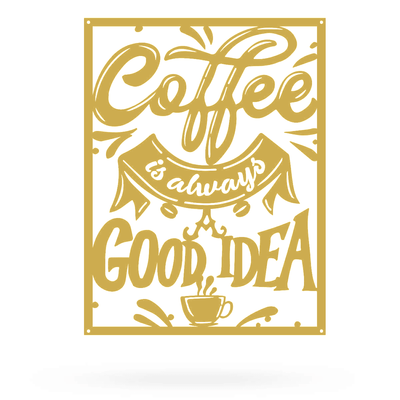 "Coffee is Always a Good Idea 12""x16"" / Gold - RealSteel Center"