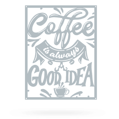 "Coffee is Always a Good Idea 12""x16"" / Textured Silver - RealSteel Center"
