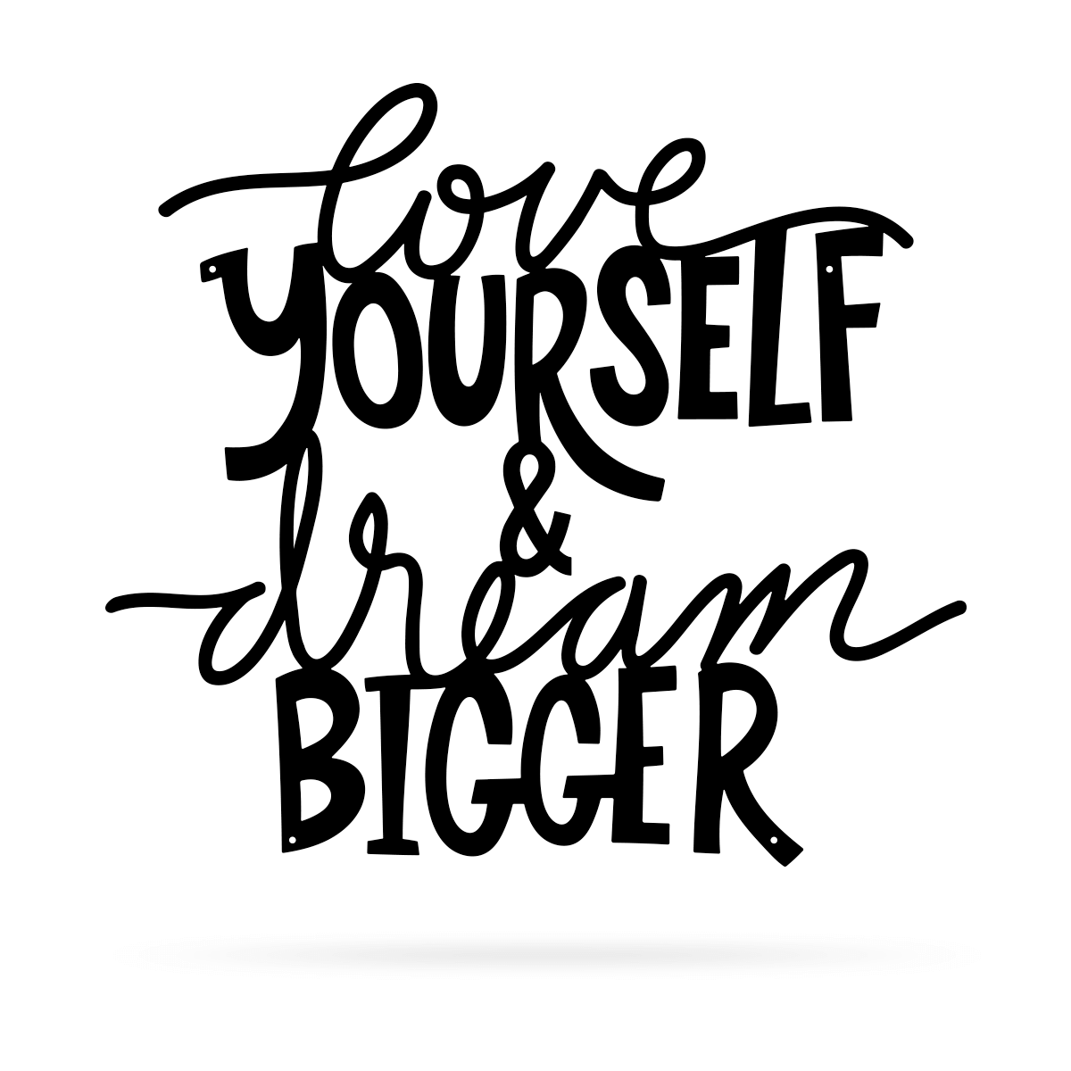 "Love Yourself & Dream Bigger Wall Art 18""x20"" / Black - RealSteel Center"
