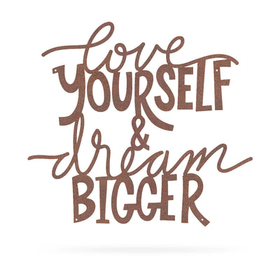 "Love Yourself & Dream Bigger Wall Art 18""x20"" / Rust - RealSteel Center"