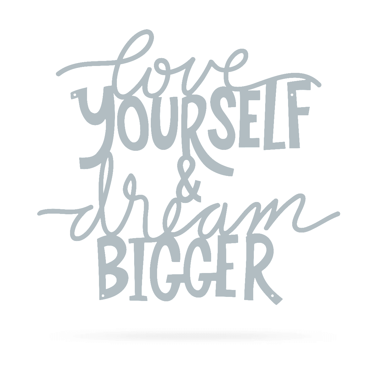 "Love Yourself & Dream Bigger Wall Art 18""x20"" / Textured Silver - RealSteel Center"