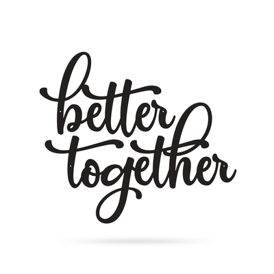 "Better Together Wall Sign Separate Words 30""x26"" / Black - RealSteel Center"