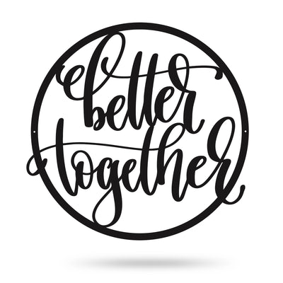 "Better Together Wall Sign 18"" / Black - RealSteel Center"