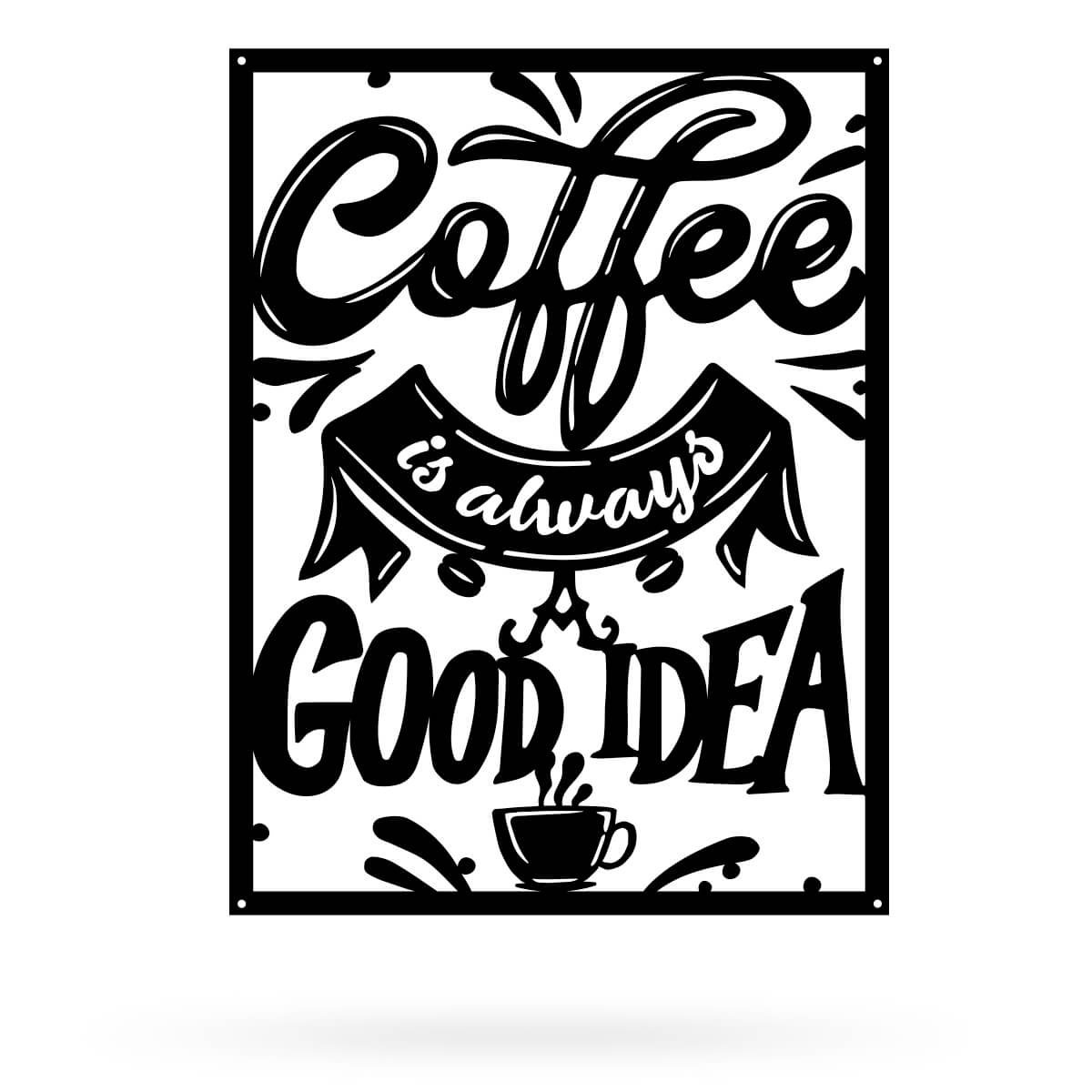 "Coffee is Always a Good Idea 18""x24"" / Black - RealSteel Center"