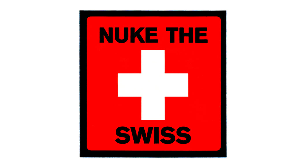 Nuke The Swiss Sticker