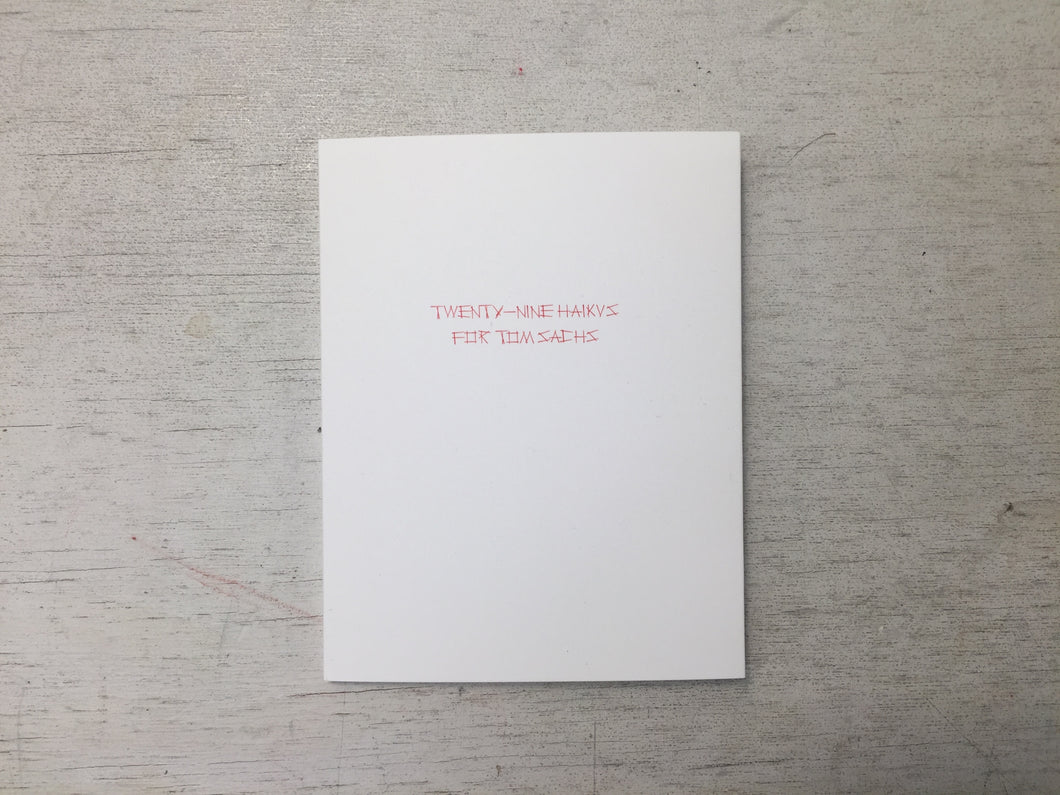 Twenty-Nine Haikus for Tom Sachs