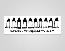Load image into Gallery viewer, Ten Bullets Sticker
