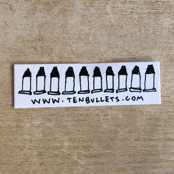 Ten Bullets Sticker