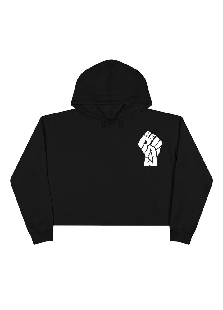 Crop Hoodie - Be Raw Power