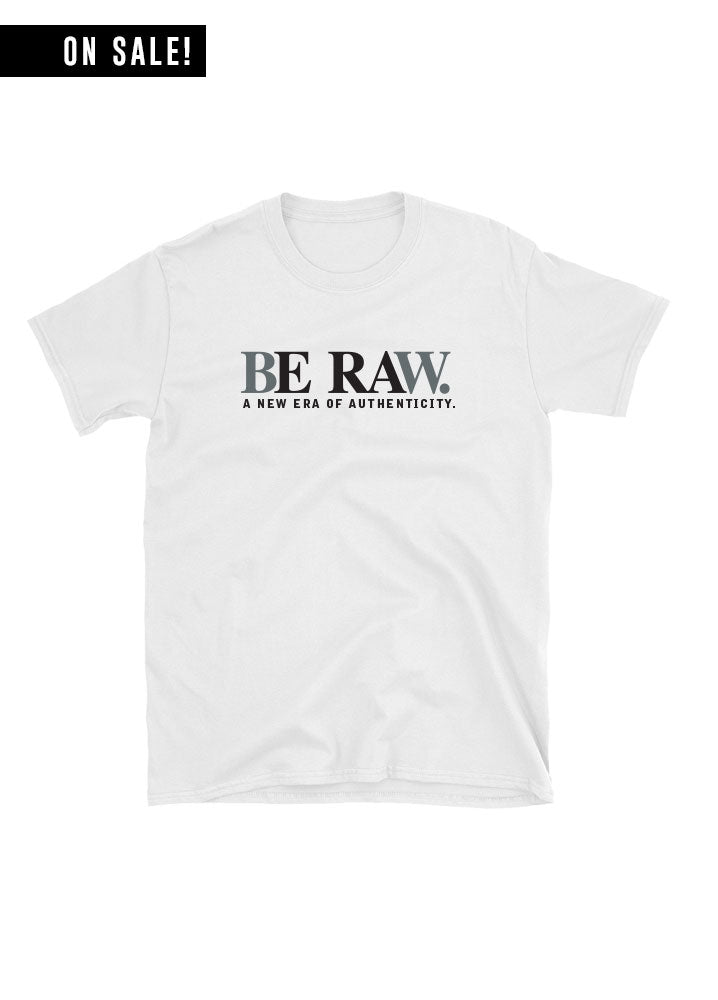 Tee - Be Raw- White Unisex